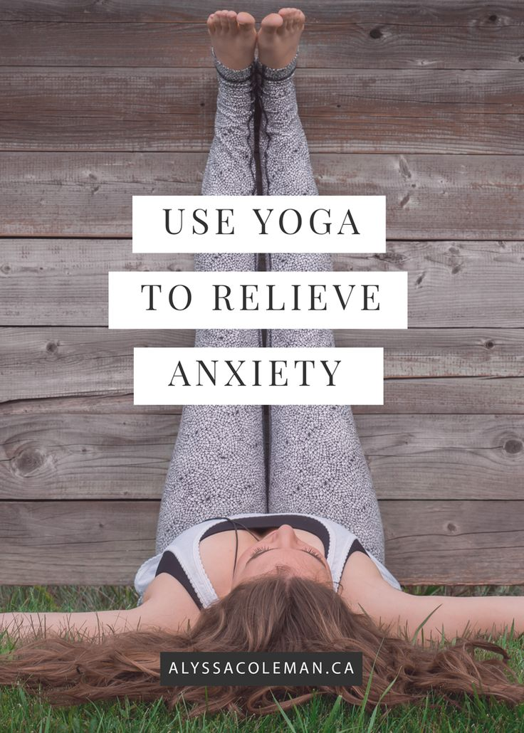 use yoga to relieve anxiety. yoga poses for anxiety