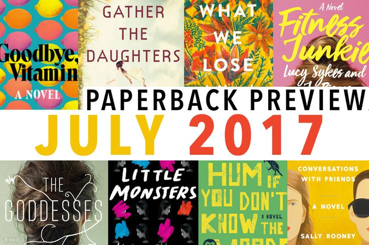 From debuts by Zinzi Clemmons to Jennie Melamed, to follow-ups by Matthew Quick and Ruth Ware, these are the new books due out this July.