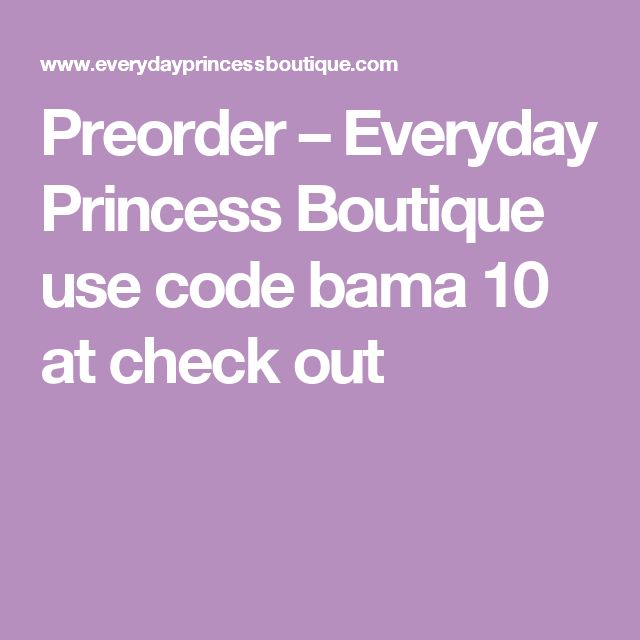 Preorder – Everyday Princess Boutique use code bama 10 at check out
