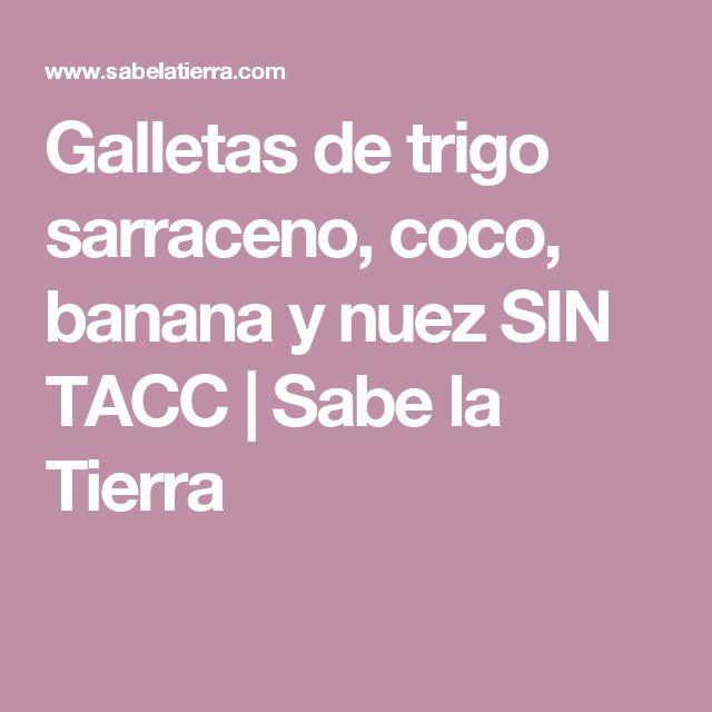 Galletas de trigo sarraceno, coco, banana y nuez SIN TACC | Sabe la Tierra