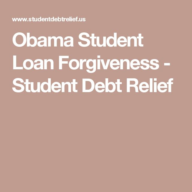 Obama Student Loan Forgiveness - Student Debt Relief