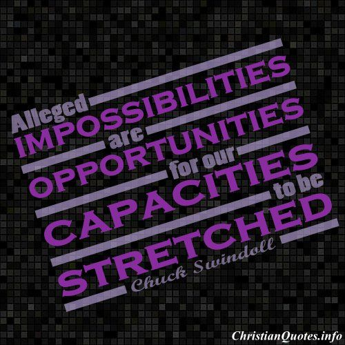 Charles Swindoll Quotes | Chuck Swindoll Quote - Impossibilities, Opportunities ...