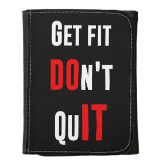 Get fit don't quit DO IT quote motivation wisdom Wallet #fit #don't #quit #do #it #quote #motivation #determination #workout #sport #gift #quotation #words #wisdom #courage #attitude