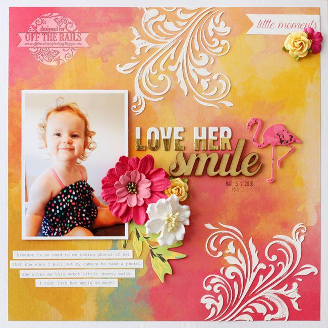 Love her Smile   Off the Rails Scrapbooking Tutorial   Glitz Design patterned paper   Kaisercraft & D-lish Scraps embellishments