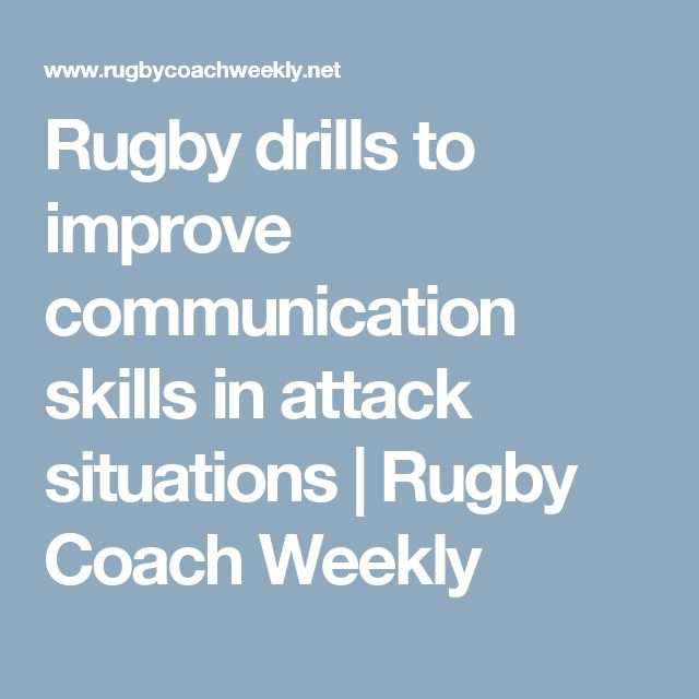 Rugby drills to improve communication skills in attack situations | Rugby Coach Weekly