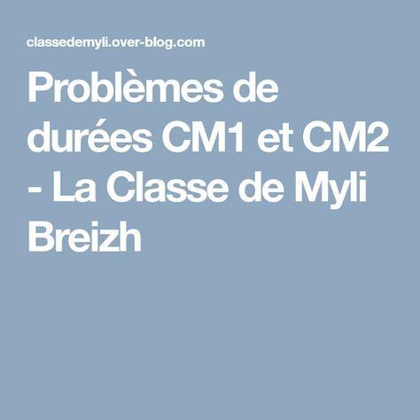 Problèmes de durées CM1 et CM2 - La Classe de Myli Breizh