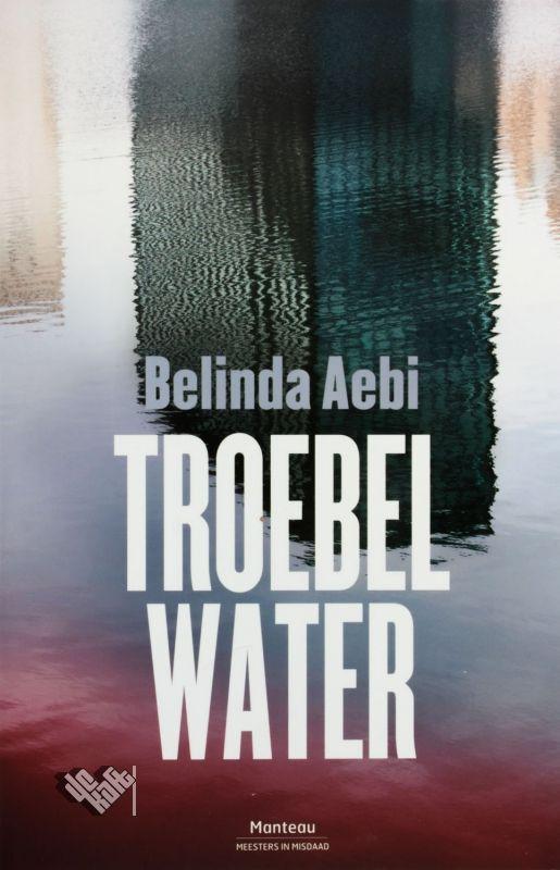 Troebel water van Belinda Aebi bestellen? Boekhandel De Kaft: persoonlijke service, snelle levering.