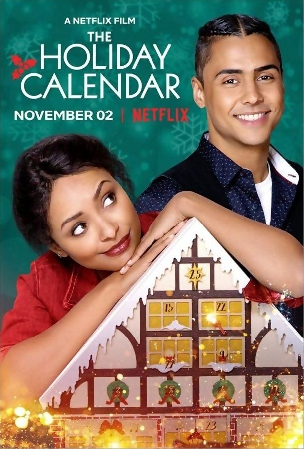 The Holiday Calendar 2018 Netflix Christmas Movies Holiday Movie Christmas Movies