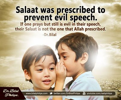 Salaat was prescribed to prevent evil speech. If one prays but still is evil in their speech, their Salaat is not the one that Allah prescribed. Dr Bilal