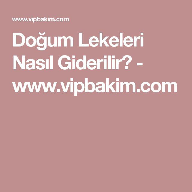 Doğum Lekeleri Nasıl Giderilir? - www.vipbakim.com