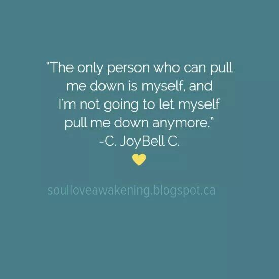 Keep loving you.  Self love.