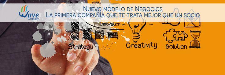 Nuevo modelo de Negocios La primera compañía que te trata mejor que un socio  http://www.wavecompany.net/es/