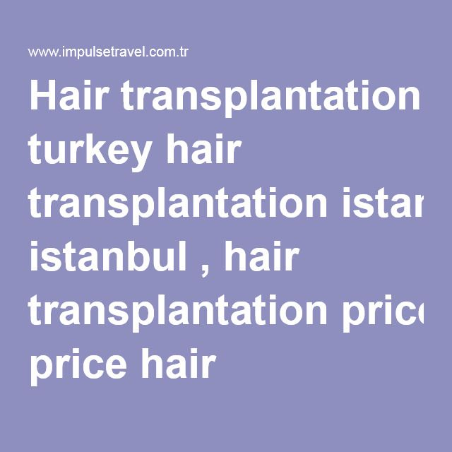 Hair transplantation turkey hair transplantation istanbul , hair transplantation price hair transplantation hospital medical treatments and is internationally renowned for their effective approach to hair treatment for men and woman. The leading hair specialists hospital advise you on what to expect from each hair loss treatment and personally recommend the best procedure for your unique hair loss situation