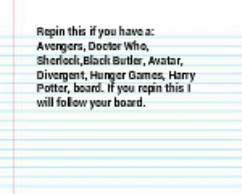 I'll follow any Doctor Who, Hunger Games, or Percy Jackson boards if you follow any of mine.
