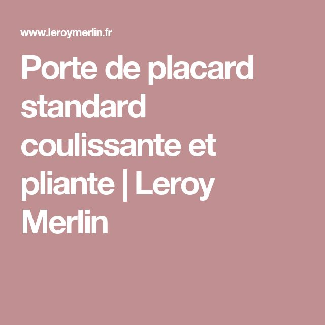 Affordable Beautiful Porte De Placard Standard Coulissante Et Pliante Leroy  Merlin With Dimension Placard Standard With Dimension Porte Placard  Coulissante