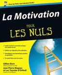 La Motivation Pour les Nuls|Pour les Nuls|Livres culture générale, vie pratique, business, loisirs, parascolaire, langues, informatique