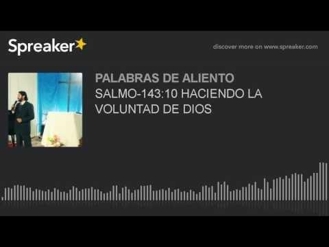 RVDO.JORGE GUSTAVO HERRERA ! UNA PALABRA DE ALIENTO !: SALMO-143:10 HACIENDO LA VOLUNTAD DE DIOS (hecho c...