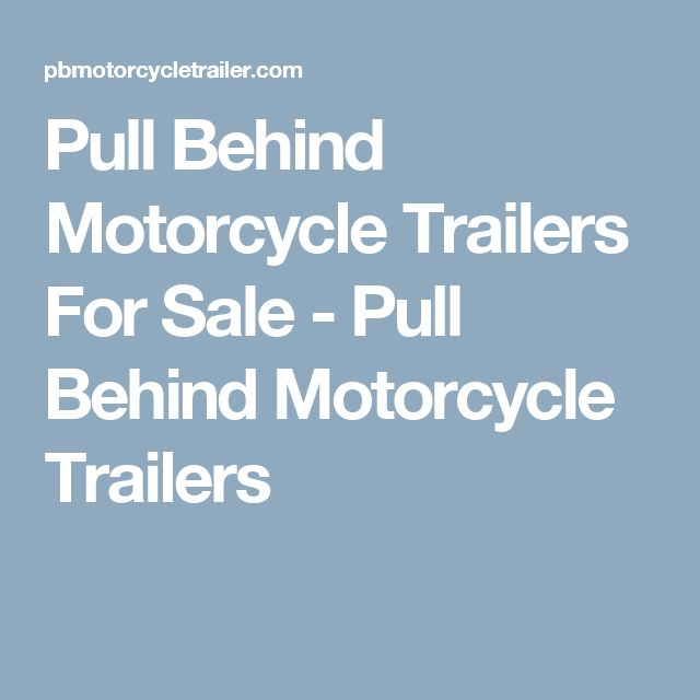 Pull Behind Motorcycle Trailers For Sale - Pull Behind Motorcycle Trailers