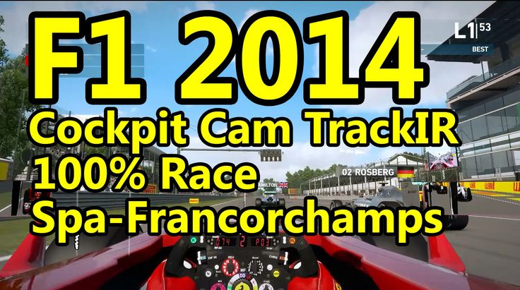 F1 2014 Gameplay PC : Cockpit Cam TrackIR5 100% Race Spa-Francorchamps 1...