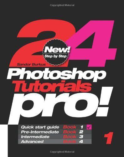 24 Photoshop Tutorials Pro: Quick Start Guide: Volume 1 by Sandor Burkus, http://www.amazon.in/dp/1451531966/ref=cm_sw_r_pi_dp_.PULsb0XY0N07