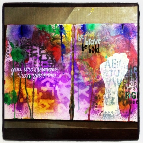 """""""You are stronger than you know"""" © kass hall 2012 www.kasshall.com #artjournal #dylusions"""