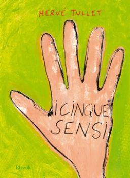 I Cinque sensi - Hervé Tullet