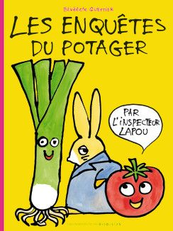 Les enquêtes du potager par l'inspecteur Lapou - Hors Série Giboulées - Livres pour enfants - Gallimard Jeunesse