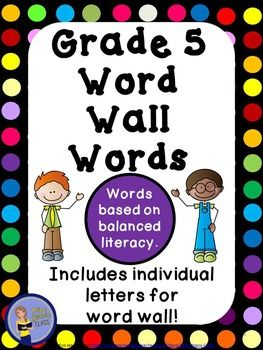 These Grade Five Word Wall Words by Miss Jean's Class are based on fifth grade balanced literacy words. There are over 215 words in this packet including letter headers and a complete word list. #spelling, #wordwallwords, #balancedliteracy, #reading, #bulletinboard