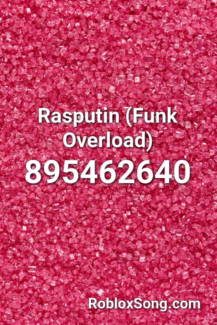 Rasputin Funk Overload Roblox Id Roblox Music Codes In 2020