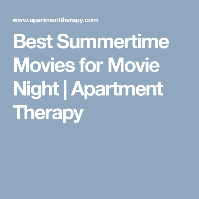 Best Summertime Movies for Movie Night | Apartment Therapy