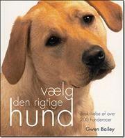 Vælg den rigtige hund af Gwen Bailey, ISBN 9788778574411