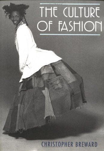 The Culture of Fashion. A New History of Fashionable Dress (Studies in Design) by Christopher Breward. Save 24 Off!. $20.54. Publication: May 15, 1995. Publisher: Manchester University Press; First Edition edition (May 15, 1995). Author: Christopher Breward