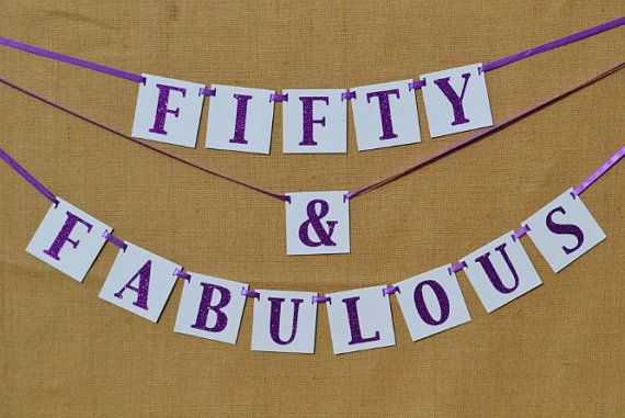 Fifty and Fabulous banner ... 50th Birthday by ExpressionsInDesign, $24.00