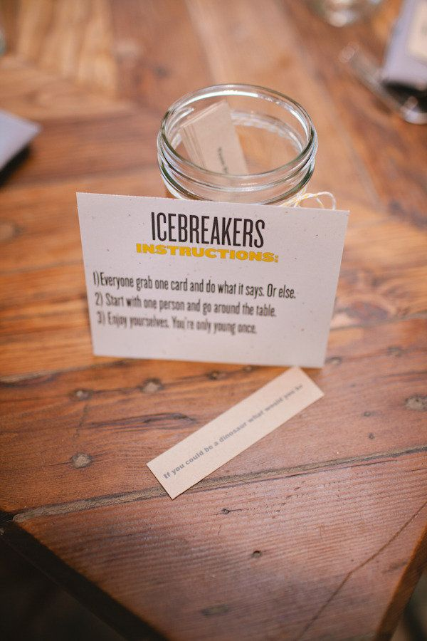 Ice breakers for every table - awesome idea and we could come up with some funny ones i bet!