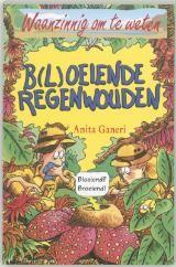 Anita Ganeri - B(l)oeiende regenwouden