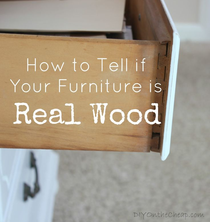 Wood Furniture: Real or Fake? (How to Tell) - DIY on the Cheap