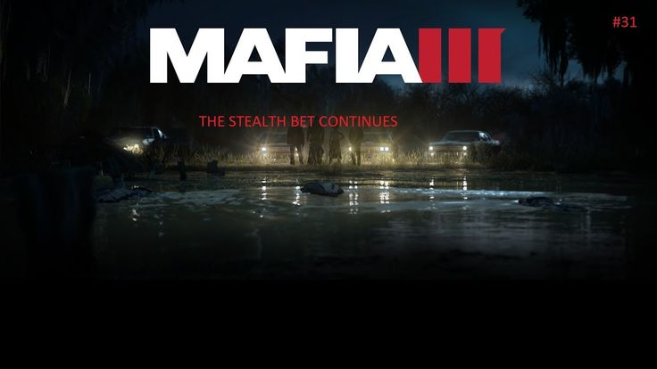 THE STEALTH BET CONTINUES MAFIA 3 EP 31