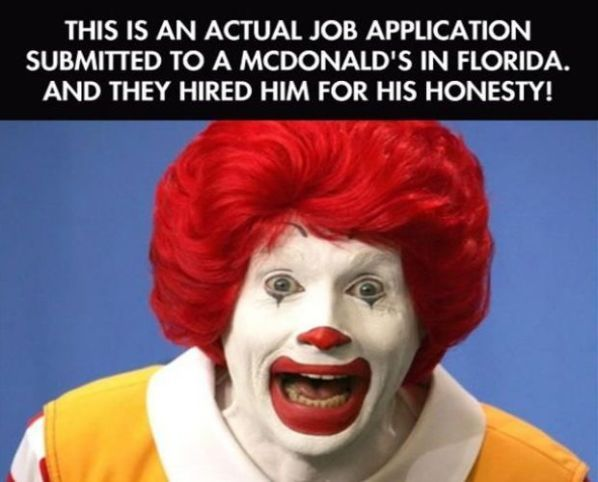 Honest McDonald's Applicant Gets Job And Other Strange Facts About McDonalds [Click Image to Expand Post]