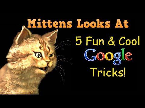 Mittens looks at 5 fun & cool Google tricks!
