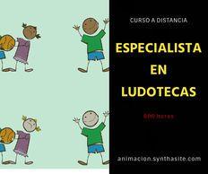 Cursos a distancia para España y Latinoamerica sobre Monitor de Ludotecas, Monitor de Juegos, Especialista en Ludotecas, Experto en Ludotecas
