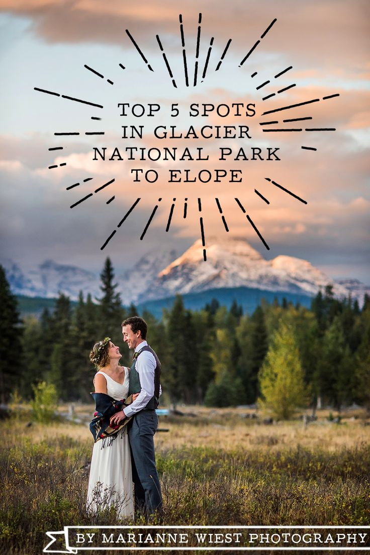 Top 5 Spots to Elope in Glacier National Park | www.mariannewiest.com | Glacier Wedding Photographer