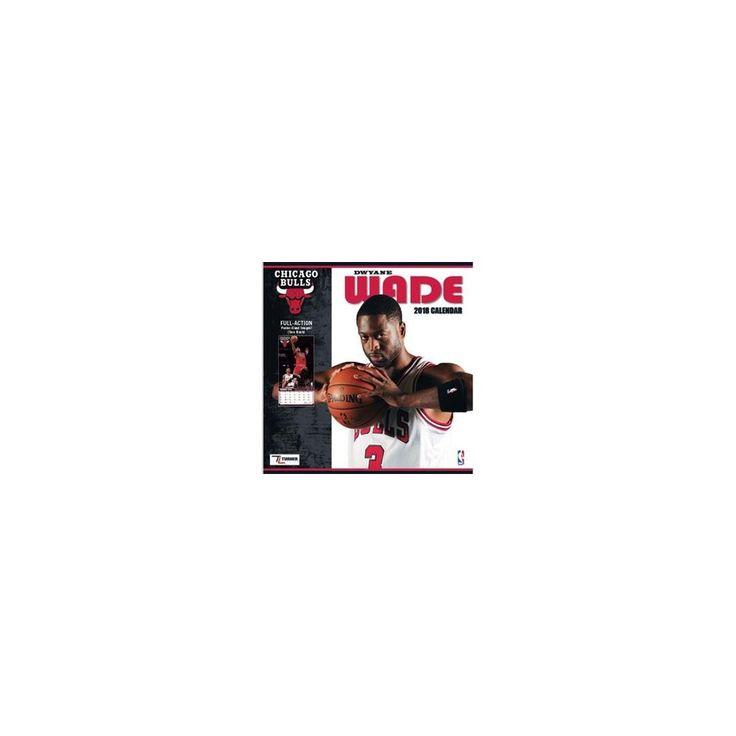 Chicago Bulls Dwyane Wade 2018 Calendar : Full-action Poster-sized Images! (Paperback)