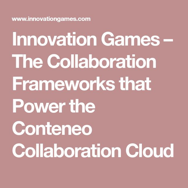 Innovation Games – The Collaboration Frameworks that Power the Conteneo Collaboration Cloud