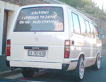 Caution: I learned to drive on my playstation Only in South Africa