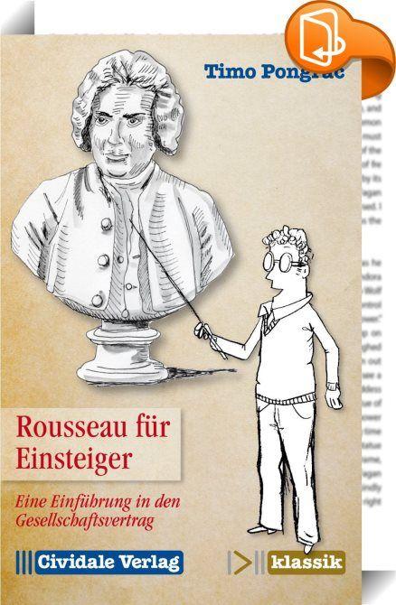 Rousseau für Einsteiger    ::  Nicht weniger als revolutionäre Gedanken - das präsentierte der französische Denker Jean-Jacques Rousseau in seinem 1762 erschienenen Buch Der Gesellschaftsvertrag. Das Grundanliegen des Gesellschaftsvertrags ist ein normatives. Er fragt nicht danach, wie gesellschaftliche Verbindungen tatsächlich entstanden sind, sondern wie sie beschaffen sein müssten, um Legitimität beanspruchen zu können. Rousseau sucht also nach geeigneten Maßstäben, anhand deren sic...