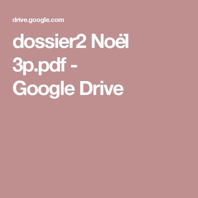 dossier2 Noël 3p.pdf - GoogleDrive