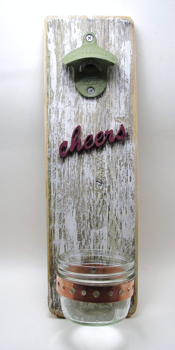 bottle opener reclaimed wood wall hanging mason jar cheers. $18.00, via Etsy.
