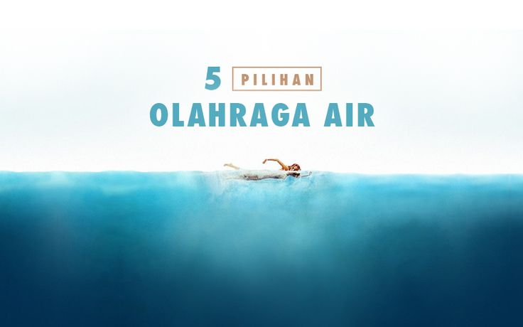 5 Pilihan Jenis Olahraga Air Posted on June 8, 2015 by Aulia Rahmani Olahraga Air Olahraga dan gerak badan tidak hanya dapat dilakukan di tanah, namun juga di atas atau dalam air. Selain menyehatkan, berbagai jenis olahraga air juga bermanfaat sebagai jenis rekreasi. Di bawah ini adalah 5 pilihan jenis olahraga air yang dapat dilakukan oleh siapa saja :