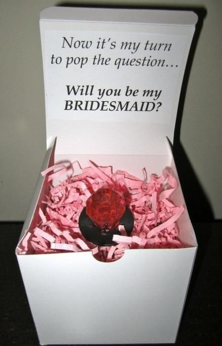 A great way to ask the girls to be your bridesmaid. Something they'd remember! We could take a picture for them too