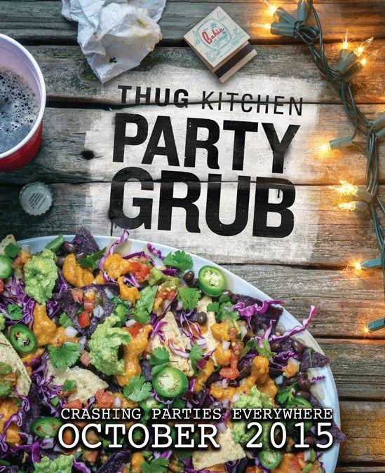 Thug Kitchen: Party Grub